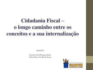 Cidadania Fiscal –  o longo caminho entre os conceitos e a sua internalização