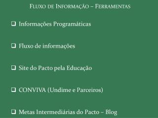 Fluxo de Informação –  Ferramentas