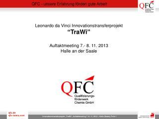 "Leonardo  da  Vinci  Innovationstransferprojekt "" TraWi ""  Auftaktmeeting  7.- 8. 11. 2013"