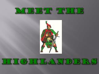 MEET THE  HIGHLANDERS