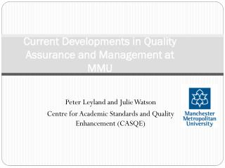 Current Developments in Quality Assurance and Management at MMU