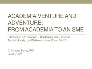 ACADEMIA,VENTURE AND ADVENTURE: from Academia to an  SME