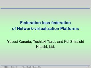 Federation-less-federation  of Network-virtualization Platforms