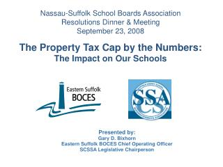 Nassau-Suffolk School Boards Association  Resolutions Dinner  Meeting  September 23, 2008  The Property Tax Cap by the N