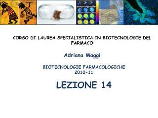 BIOTECNOLOGIE FARMACOLOGICHE 2010-11 LEZIONE  14