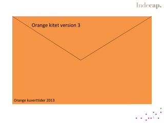 Orange  kitet  version 3 Orange kuverttider 2013