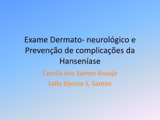 Exame  Dermato - neurológico e Prevenção de complicações da Hanseníase