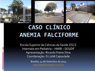 CASO CLÍNICO Anemia Falciforme
