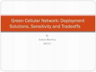 Green Cellular Network: Deployment Solutions, Sensitivity and Tradeoffs