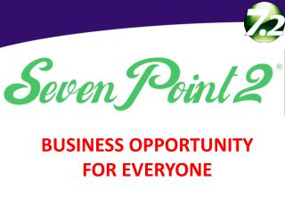 BUSINESS OPPORTUNITY FOR EVERYONE