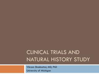 Clinical Trials and Natural History study