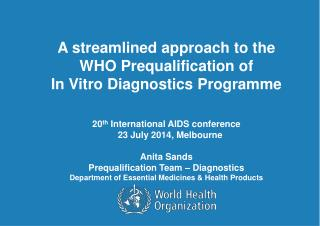 A streamlined approach to the  WHO Prequalification of  In Vitro Diagnostics Programme