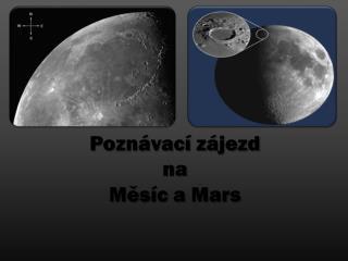 Poznávací zájezd na  Měsíc a Mars
