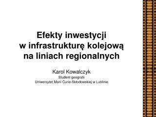 Efekty inwestycji w infrastrukturę kolejową na liniach regionalnych