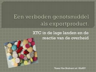 Een verboden genotsmiddel als exportproduct.