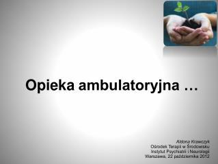 Opieka ambulatoryjna …