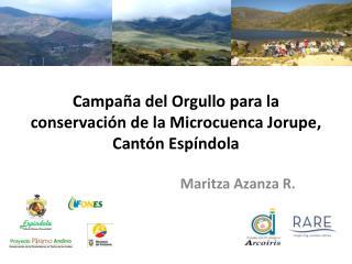 Campaña  del Orgullo para la conservación de la Microcuenca Jorupe, Cantón Espíndola