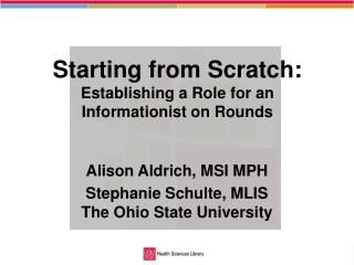 Starting from Scratch:  Establishing a Role for an  Informationist  on Rounds