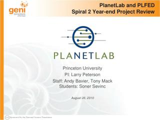 PlanetLab  and PLFED Spiral 2 Year-end Project Review