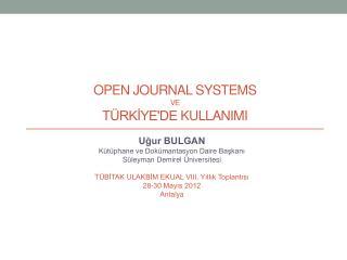 Open  journal systems ve Türkİye'de  KULLANIMI