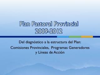 Plan Pastoral Provincial 2009-2012