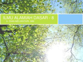 ILMU  ALAMIAH DASAR - 8