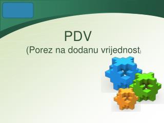 PDV (Porez na dodanu vrijednost )