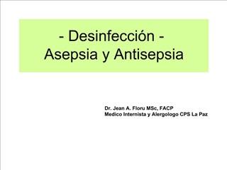 - Desinfecci n -  Asepsia y Antisepsia