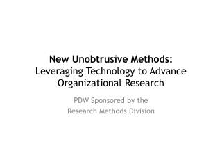 New Unobtrusive Methods: Leveraging Technology to Advance Organizational Research