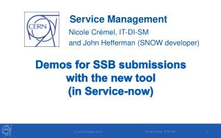 Demos for SSB submissions  with  the new tool  ( in Service-now )