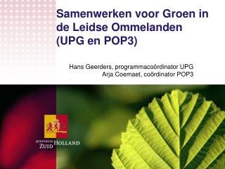 Samenwerken voor Groen in de Leidse Ommelanden (UPG en POP3)