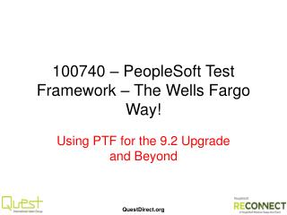 100740 � PeopleSoft Test Framework � The Wells Fargo Way!