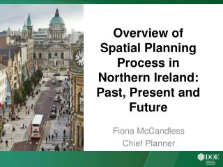 Overview of Spatial Planning Process in Northern Ireland: Past, Present and Future