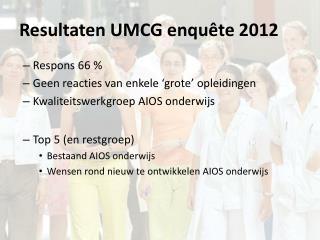 Resultaten UMCG enquête 2012