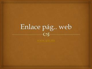 Enlace  p�g..  web