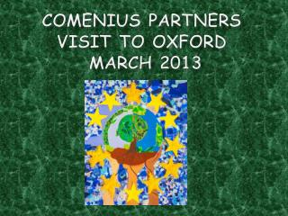 Comenius Partners visit  to Oxford March 2013