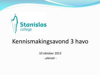 Kennismakingsavond 3 havo 10 oktober 2013 - plenair -