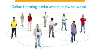 Online Learning is who we are and what we do.
