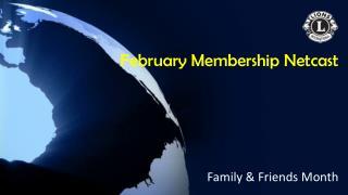 February Membership Netcast