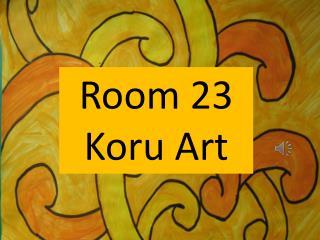 Room 23 Koru Art