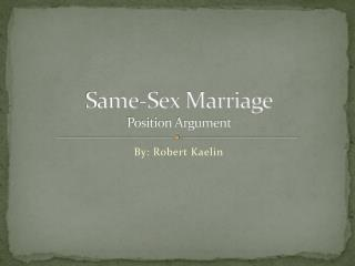 Same-Sex Marriage Position Argument