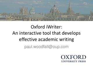 Oxford  iWriter :  An interactive tool that develops effective academic writing