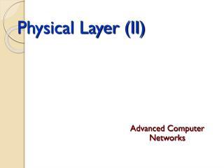 Physical Layer (II)