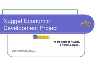 At the heart of Nevada,                     a working capital.   Board of Supervisors Jan. 7, 2010 Nugget Economic Devel