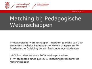 Matching  bij Pedagogische Wetenschappen