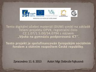 Zpracováno: 11. 6. 2013          Autor: Mgr.  Dobruše  Fajkusová