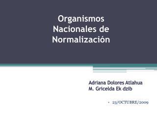 Organismos Nacionales de Normalización