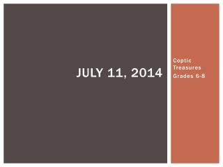 July 11 ,  2014