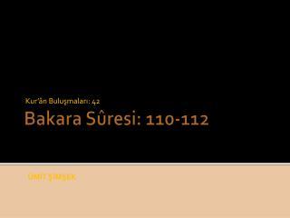 Bakara Sûresi:  110-112