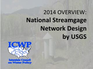 2014 OVERVIEW : National Streamgage Network  Design by USGS